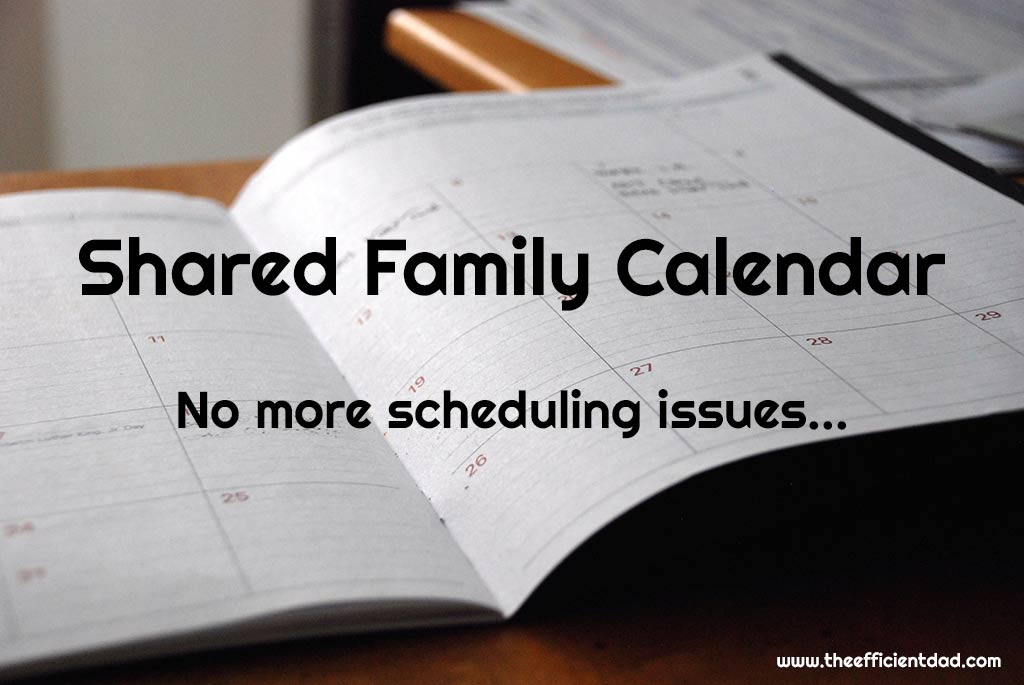 Shared Family Calendar - The Efficient Dad