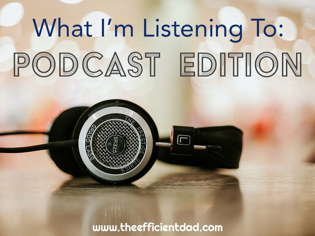What I'm Listening to: Podcast Edition